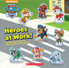 Scholastic - Paw Patrol: Heroes at Work - Édition anglaise