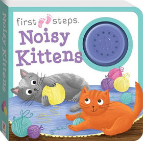 First Steps Noisy Kittens