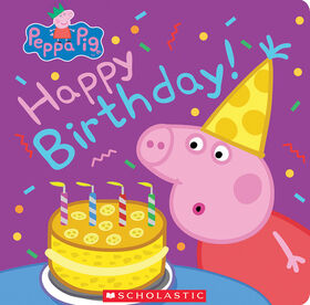 Scholastic - Peppa Pig: Happy Birthday!