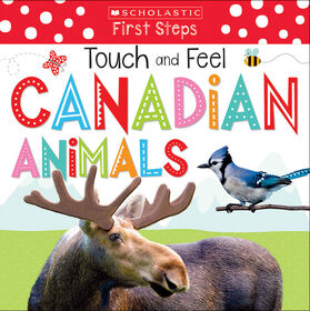 Scholastic Early Learners: Touch and Feel Canadian Animals - Édition anglaise