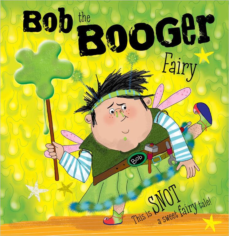 Bob The Booger Fairy Picture Book