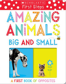 Scholastic Early Learners: Amazing Animals Big and Small