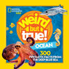 National Geographic - Weird But True Ocean - Édition anglaise